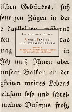 Unger-Fraktur und literarische Form von Busch,  Christopher