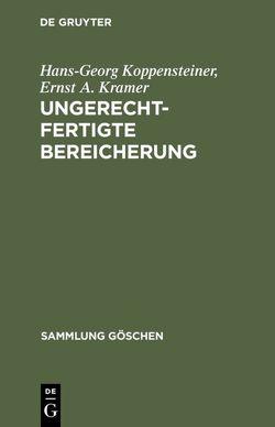 Ungerechtfertigte Bereicherung von Koppensteiner,  Hans-Georg, Kramer,  Ernst A.