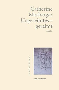 Ungereimtes – gereimt von Mosberger,  Catherine