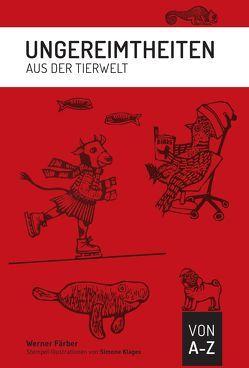 Ungereimtheiten aus der Tierwelt von Färber,  Werner, Klages,  Simone