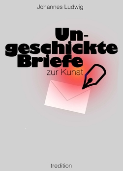 Ungeschickte Briefe von Ludwig,  Johannes