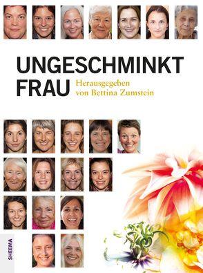 Ungeschminkt Frau von Zumstein,  Bettina