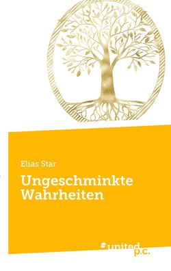 Ungeschminkte Wahrheiten von Star,  Elias