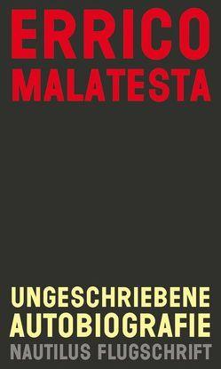 Ungeschriebene Autobiografie von Brunello,  Piero, DiPaola,  Pietro, Günther,  Egon, Malatesta,  Errico