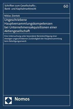 Ungeschriebene Hauptversammlungskompetenzen bei Unternehmensakquisitionen einer Aktiengesellschaft von Zientek,  Niklas