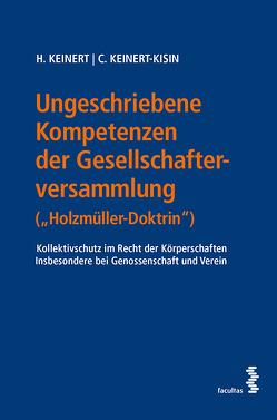 """Ungeschriebene Kompetenzen der Gesellschafterversammlung (""""Holzmüller-Doktrin"""") von Keinert,  Heinz, Keinert-Kisin,  Christina"""