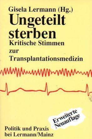 Ungeteilt sterben von Lermann,  Gisela, Wuttke,  Gisela