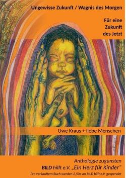 Ungewisse Zukunft / Wagnis des Morgen von Kraus,  Uwe