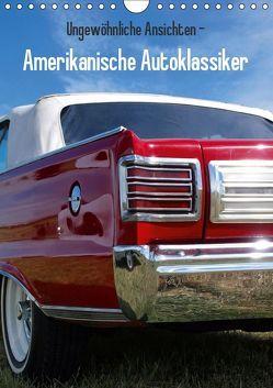 Ungewöhnliche Ansichten – Amerikanische Autoklassiker (Wandkalender 2019 DIN A4 hoch) von Gube,  Beate