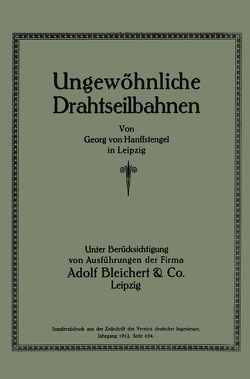 Ungewöhnliche Drahtseilbahnen von von Hanffstengel,  Georg