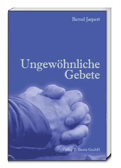 Ungewöhnliche Gebete von Jaspert,  Bernd