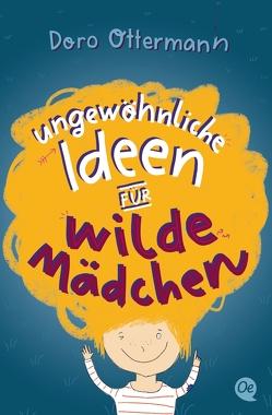 Ungewöhnliche Ideen für wilde Mädchen von Ottermann,  Dorothea
