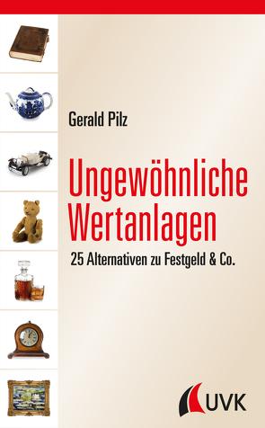 Ungewöhnliche Wertanlagen von Pilz,  Gerald
