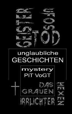 Unglaubliche Geschichten von Vogt,  Pit
