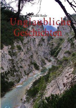 Unglaubliche Geschichten von Rode,  Reinald