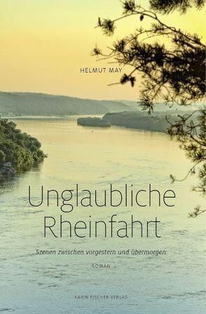 Unglaubliche Rheinfahrt von May,  Helmut