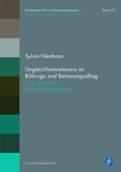 Ungleichheitsrelevanz im Bildungs- und Betreuungsalltag von Nienhaus,  Sylvia