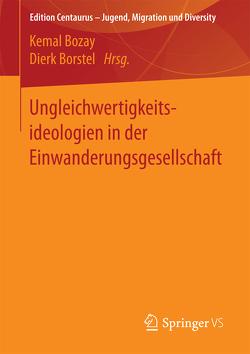 Ungleichwertigkeitsideologien in der Einwanderungsgesellschaft von Borstel,  Dierk, Bozay,  Kemal