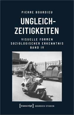 Ungleichzeitigkeiten von Bourdieu (verst.),  Pierre, Egger,  Stephan, Schultheis,  Franz
