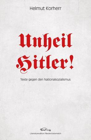 Unheil Hitler von Korherr,  Helmut