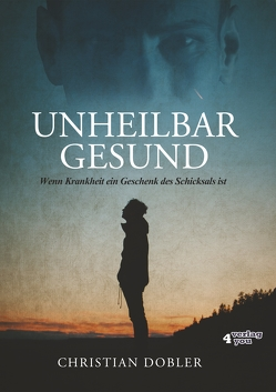 UNHEILBAR GESUND von Döbler,  Christian