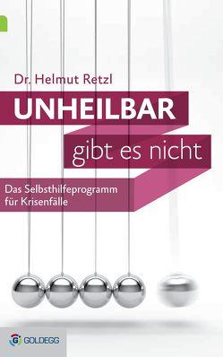 Unheilbar gibt es nicht von Retzl,  Helmut