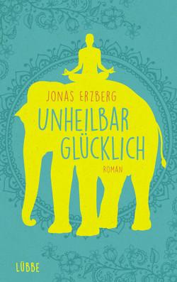 Unheilbar glücklich von Erzberg,  Jonas