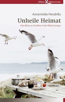 Unheile Heimat von Hendriks,  Annemieke