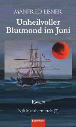 Unheilvoller Blutmond im Juni von Eisner,  Manfred