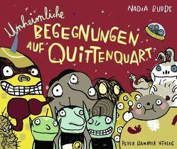 Unheimliche Begegnungen auf Quittenquart von Budde,  Nadia