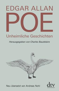 Unheimliche Geschichten von Baudelaire,  Charles, Nohl,  Andreas, Poe,  Edgar Allan
