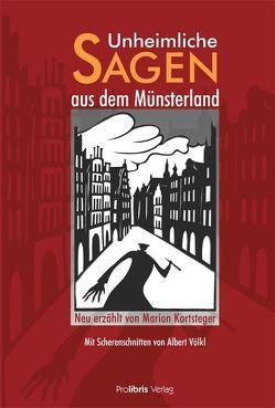 Unheimliche Sagen aus dem Münsterland von Kortsteger,  Marion, Völkl,  Albert