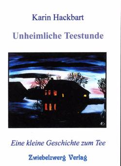 Unheimliche Teestunde von Hackbart,  Karin, Laufenburg,  Heike