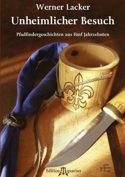 Unheimlicher Besuch von Lacker,  Werner