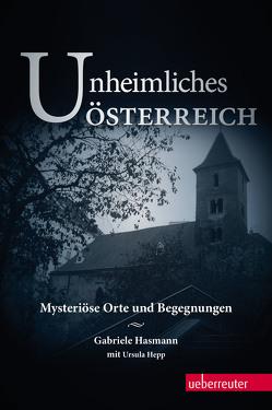 Unheimliches Österreich. von Hasmann,  Gabriele