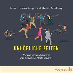 Unhöfliche Zeiten von Daugardt,  Anette, Knigge,  Moritz, Neumann,  Uwe, Schellberg,  Michael