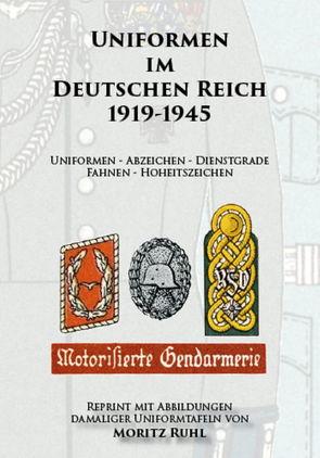 Uniformen im Deutschen Reich 1919-1945 von Ruhl,  Moritz
