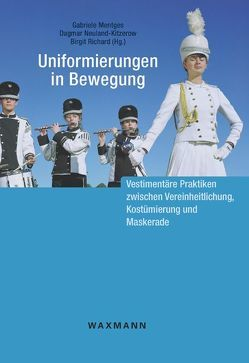 Uniformierungen in Bewegung von Mentges,  Gabriele, Neuland-Kitzerow,  Dagmar, Richard,  Birgit