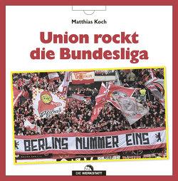 Union rockt die Bundesliga von Koch,  Matthias