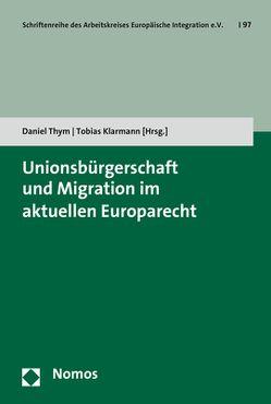 Unionsbürgerschaft und Migration im aktuellen Europarecht von Klarmann, Tobias, Thym, Daniel