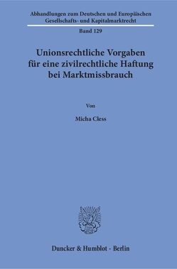 Unionsrechtliche Vorgaben für eine zivilrechtliche Haftung bei Marktmissbrauch. von Cless,  Micha