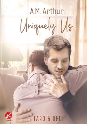 Uniquely Us von Ahrens,  Susanne, Arthur,  A.M.