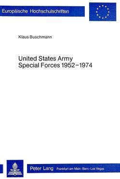 United States Army Special Forces 1952-1974 von Buschmann,  Klaus