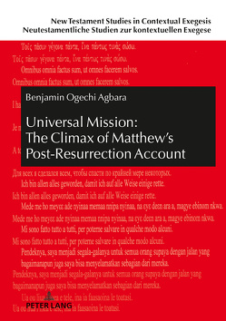 Universal Mission: The Climax of Matthew's Post-Resurrection Account von Agbara,  Benjamin Ogechi