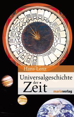 Universalgeschichte der Zeit von Lenz,  Hans