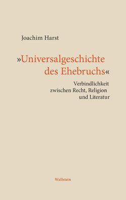 »Universalgeschichte des Ehebruchs« von Harst,  Joachim
