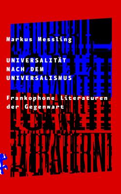 Universalität nach dem Universalismus von Messling,  Markus
