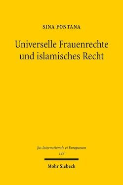 Universelle Frauenrechte und islamisches Recht von Fontana,  Sina
