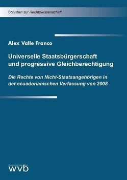 Universelle Staatsbürgerschaft und progressive Gleichberechtigung von Valle Franco,  Alex