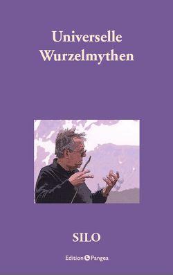 Universelle Wurzelmythen von Horowitz,  Daniel, Silo